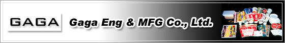 Gaga Eng. & MFG. Co., Ltd.