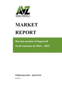 Wholesale Marketing Consulting: Market Report - Russian Market of Imported Fresh Tomatoes in 2014-2015